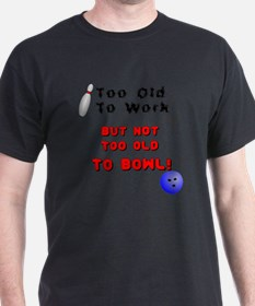 Too Old To Bowl T-Shirt