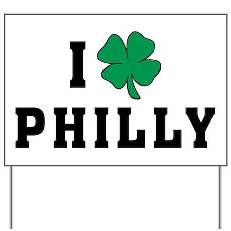 I Shamrock Philly Yard Sign
