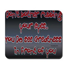 Greatness Mouse Pad