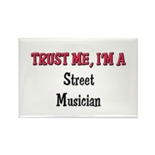 Trust Me I'm a Street Musician Rectangle Magnet