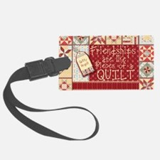Friendships are Like Quilts Luggage Tag