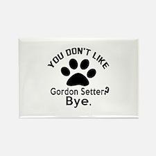 You Do Not Like Gordon Rectangle Magnet (10 pack)