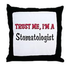Trust Me I'm a Stomatologist Throw Pillow