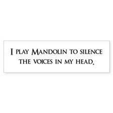 I Play mandolin To Silence Th Bumper Bumper Sticker