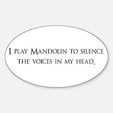 I Play mandolin To Silence Th Oval Decal