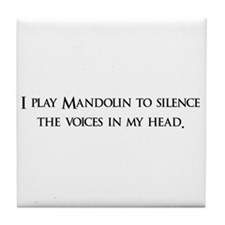 I Play mandolin To Silence Th Tile Coaster