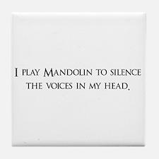 I Play mandolin To Silence Th Tile Coaster
