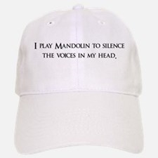 I Play mandolin To Silence Th Baseball Baseball Cap