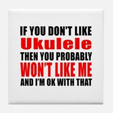 If You Do Not Like ukulele Tile Coaster