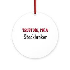 Trust Me I'm a Stockbroker Ornament (Round)