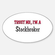 Trust Me I'm a Stockbroker Oval Decal