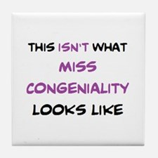not miss congeniality Tile Coaster