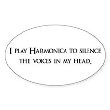 I Play Harmonica To Silence T Oval Decal