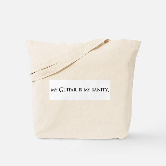 My Guitar Is My Sanity Tote Bag