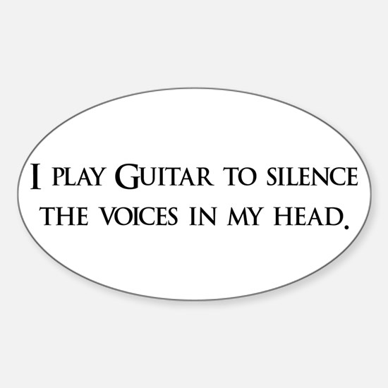I Play Guitar To Silence The Oval Decal