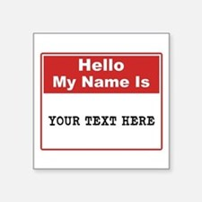 "Custom Name Tag Square Sticker 3"" x 3"""
