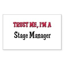 Trust Me I'm a Stage Manager Rectangle Decal