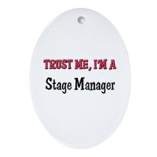 Trust Me I'm a Stage Manager Oval Ornament