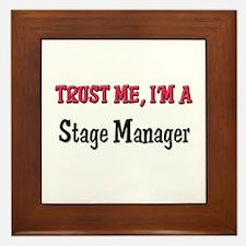 Trust Me I'm a Stage Manager Framed Tile