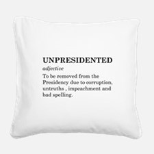 Unpresidented Square Canvas Pillow