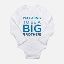 I'm Going to Be a Big Brother Infant Creeper Body