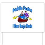 Paddle Faster Canoe Yard Sign
