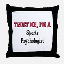 Trust Me I'm a Sports Psychologist Throw Pillow