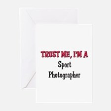 Trust Me I'm a Sport Photographer Greeting Cards (