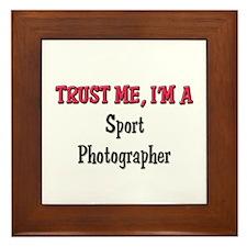 Trust Me I'm a Sport Photographer Framed Tile