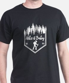Hike It Baby T Shirt T-Shirt