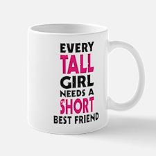 Every Tall Girl Needs A Short Best Friend T S Mugs