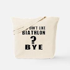 You Do Not Like Biathlon? Bye Tote Bag