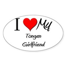 I Love My Tongan Girlfriend Oval Decal