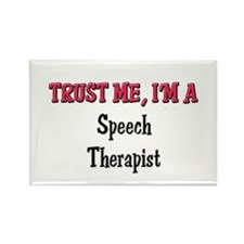 Trust Me I'm a Speech Therapist Rectangle Magnet