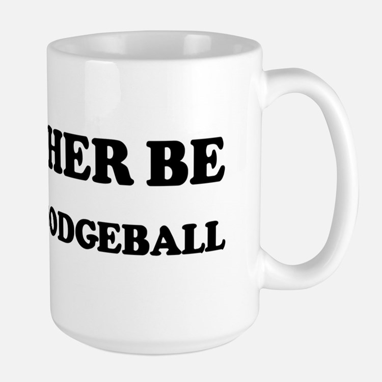 Rather be Playing Dodgeball Mugs