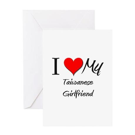 I Love My Taiwanese Girlfriend Greeting Card