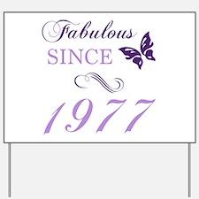 Fabulous Since 1977 Yard Sign
