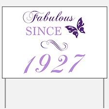 Fabulous Since 1927 Yard Sign