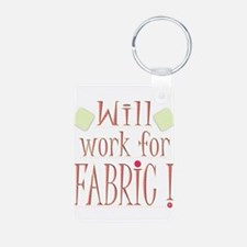 Will Work For Fabric Keychains