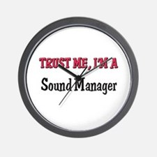 Trust Me I'm a Sound Manager Wall Clock
