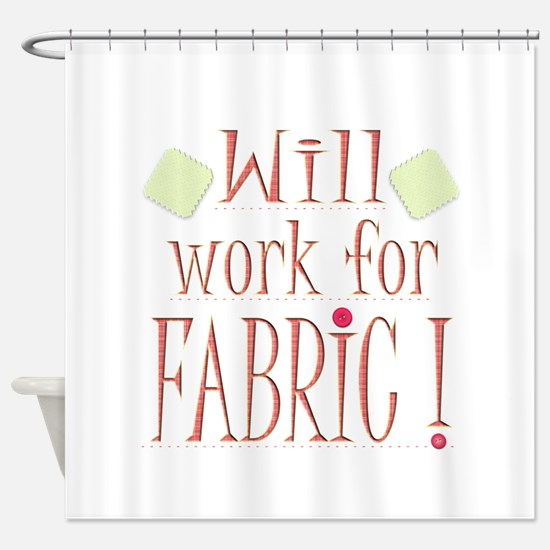 Will Work For Fabric Shower Curtain