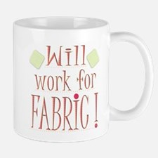Will Work For Fabric Mugs