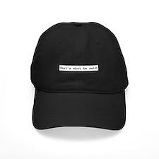 That's What He Said Baseball Cap (black)