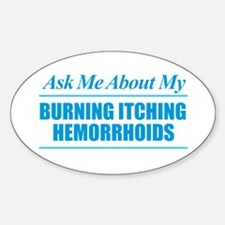 Ask Me About My Hemorrhoids Decal