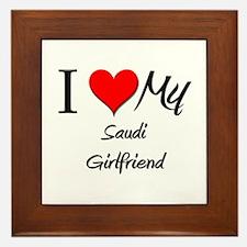I Love My Saudi Girlfriend Framed Tile