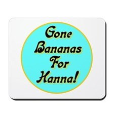 Gone Bananas For Hanna Mousepad