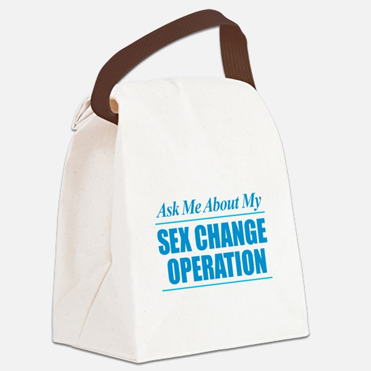 Ask Me About My Sex Change Operat Canvas Lunch Bag