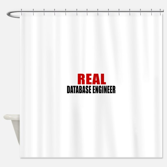 Real Database engineer Shower Curtain