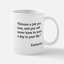 Confucius Job Love Quote Mugs