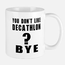 You Do Not Like Decathlon ? Bye Mug